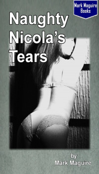 Naughty Nicola's Tears