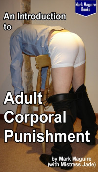 An Introduction to Adult Corporal Punishment