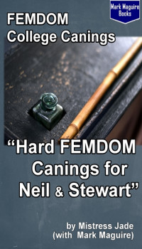 Hard FemDom Canings for Neil and Stewart
