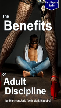 The Benefits of Adult Discipline