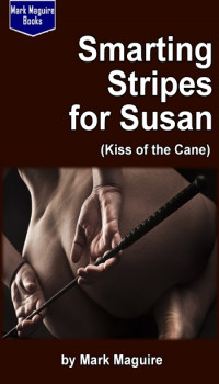 Smarting Stripes for Susan (Kiss of the Cane)