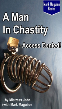 A Man in Chastity - Access Denied!