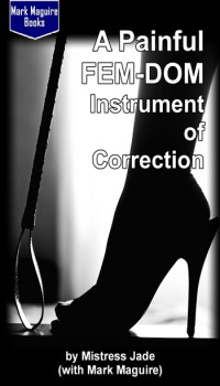 A Painful Fem-Dom Instrument of Correction