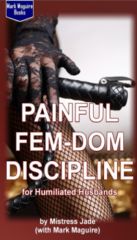 Painful Fem-Dom Discipline for Humiliated Husbands